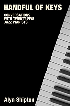 Handful of keys : conversations with thirty jazz pianists