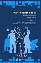 Trust in technology : a socio-technical perspective