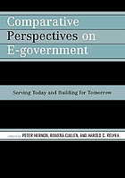 Comparative perspectives on e-government : serving today and building for tomorrow