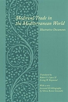 Medieval trade in the Mediterranean world; illustrative documents translated with introduction and notes