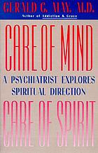 Care of mind, care of spirit : a psychiatrist explores spiritual direction