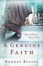 A genuine faith : how to follow Jesus today
