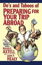 Do's and taboos of preparing for your trip abroad