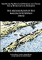 Late Bronze Age ritual and habitation on a Thames eyot at Whitecross Farm, Wallingford : the archaeology of the Wallingford bypass, 1986-92
