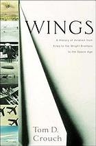 Wings : a history of aviation from kites to the space age
