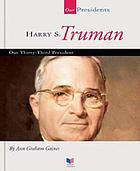Harry S. Truman : our thirty-third president