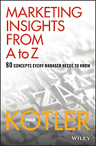 Marketing insights from A to Z 80 concepts every manager needs to know