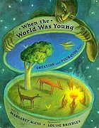 When the world was young : creation and pourquoi tales