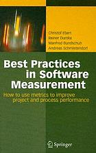 Best practices in software measurement : how to use metrics to improve project and process performance ; with 37 tables