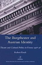 The Burgtheater and Austrian identity : theatre and cultural politics in Vienna, 1918-38