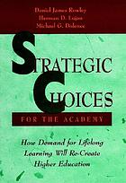 Strategic choices for the academy : how demand for lifelong learning will re-create higher education