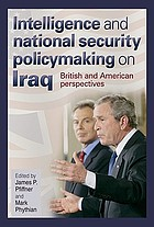Intelligence and national security policymaking on Iraq : British and American perspectives