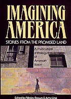 Imagining America : stories from the promised landImaging America : stories from the promised landImagining America stories from the promised land ; a multicultural anthology of American fiction
