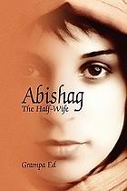 Abishag : the half-wife