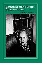 Katherine Anne Porter : conversations