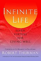 Infinite life : seven virtues for living well