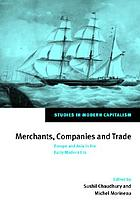 Merchants, companies, and trade : Europe and Asia in the early modern era