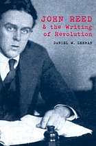 John Reed & the writing of revolution