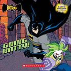 Going batty! : based on the episode The bat in the belfry written by Duane Capizzi