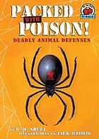 Packed with poison! : deadly animal defenses