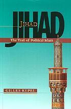 Jihad : the trail of political Islam