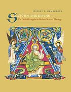 St. John the Divine : the deified evangelist in medieval art and theology
