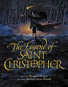 The legend of Saint Christopher : from the Golden legend Englished by William Caxton, 1483