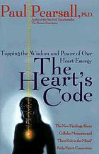 The heart's code : tapping the wisdom and power of our heart energy
