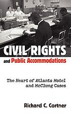 Civil rights and public accommodations : the Heart of Atlanta Motel and McClung cases