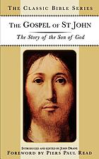 The Gospel of St. John : the story of the Son of God
