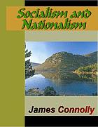 Socialism and nationalism : a selection from the writings of James Connolly