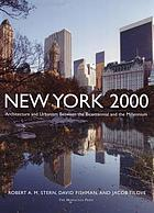 New York 2000 : architecture and urbanism between the Bicentennial and the Millennium