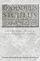 Diodorus Siculus, books 11-12.37.1 : Greek history 480-431 B.C., the alternative version