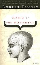 Mahu, or, The material