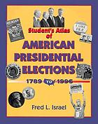 Student's atlas of American presidential elections, 1789-1996