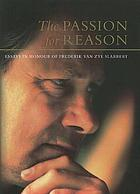 Van Zyl Slabbert : the passion for reason : essays in honour of an Afrikaner African