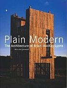 Plain modern the architecture of Brian MacKay-Lyons