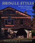 Shingle styles : innovation and tradition in American architecture 1874 to 1982