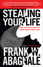 Stealing your life : the ultimate identity theft prevention plan