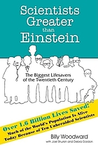 Scientists greater than Einstein : the biggest lifesavers of the twentieth century