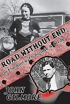 Road Without End : On the Run With Bonnie & Clyde