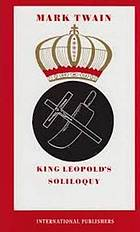 King Leopold's soliloquy : a defense of his Congo rule