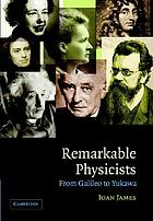 Remarkable physicists : from Galileo to Yukawa
