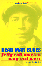 Dead man blues : Jelly Roll Morton way out West