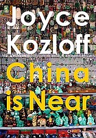 Joyce Kozloff : China is near