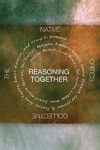 Reasoning together : the native critics collective