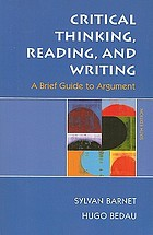Critical thinking, reading, and writing : a brief guide to argument