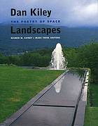 Dan Kiley landscapes : the poetry of space