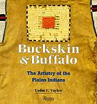 Buckskin&buffalo : the artistry of the Plains Indians