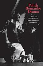 Polish romantic drama : three plays in English translation